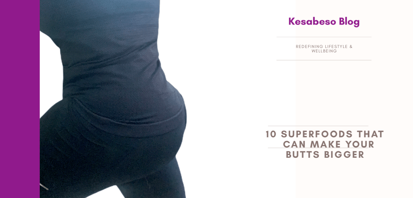 10 Superfoods That Can Make Your Butts Bigger