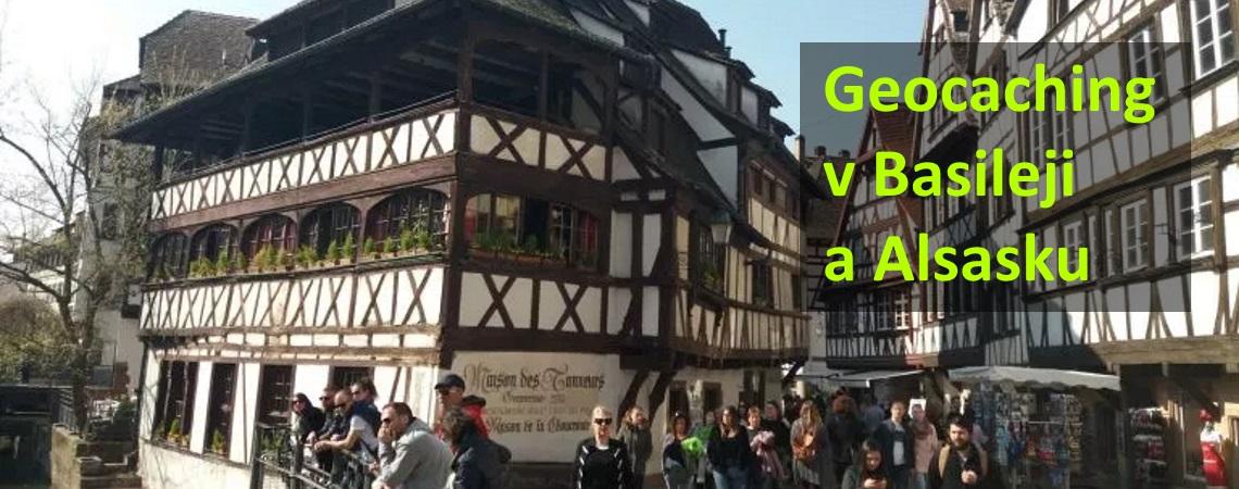 Geocaching v Basileji a Alsasku