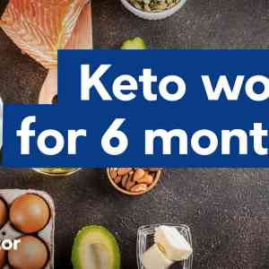 Does keto only work for 6 months?