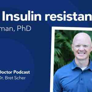 Insulin resistance and why we get sick with Prof. Ben Bikman — Diet Doctor Podcast