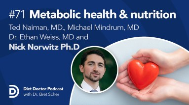 Metabolic Health and nutrition – Past, present and future — Diet Doctor Podcast