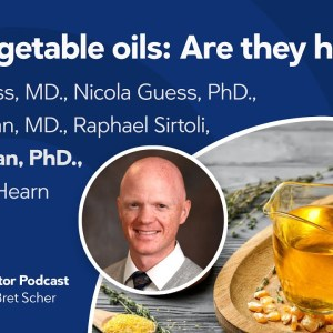 Vegetable oils: Are they healthy? – Diet Doctor Podcast