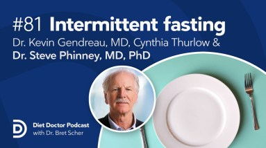 Intermittent fasting: Clinical pearls and precautions — Diet Doctor Podcast