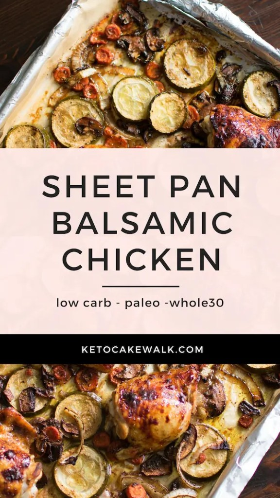 This sheet pan dinner is the amazing convergence of super easy and totally delicious! Balsamic Chicken is your new favorite weeknight dinner! #lowcarb #keto #paleo #whole30 #sheetpan #easy #dinner #weeknight #glutenfree #grainfree #chicken #balsamic