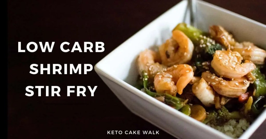 Low Carb Shrimp Stir Fry -keto cake walk-