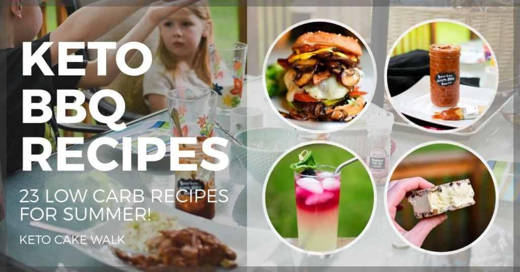 Keto Summer BBQ Recipes -keto cake walk-