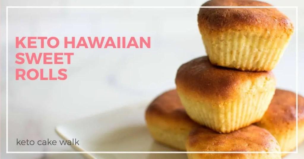 Keto Hawaiian Sweet Rolls -keto cake walk-