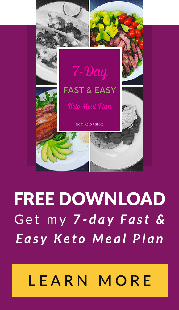 Keto Carole's free 7-day Fast & Easy Keto Meal Plan