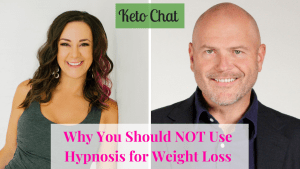 Keto Chat Episode 129: Why You Should NOT Use Hypnosis for Weight Loss