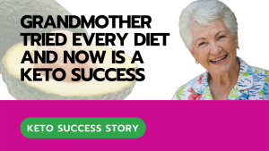 Grandmother Tried Every Diet and Now is a Keto Success