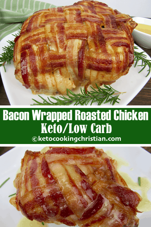 Bacon Wrapped Roasted Chicken - Keto and Low Carb