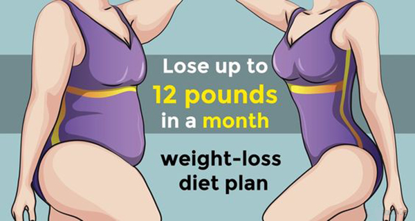 A Weight-Loss Diet Plan Which Can Help You Lose Up to 12 Pounds in a Month