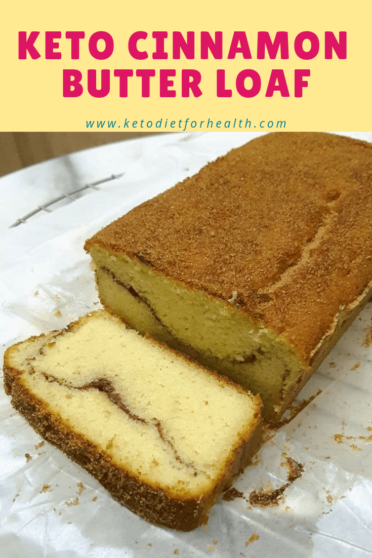 KETO CINNAMON BUTTER LOAF