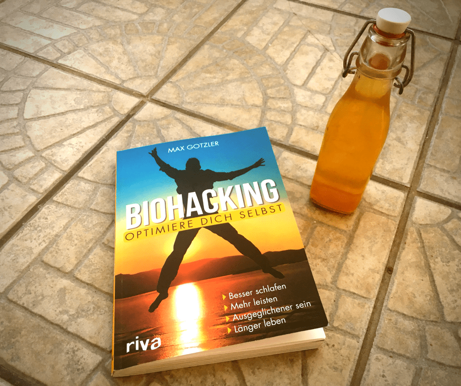 Biohacking - Optimiere dich selbst (Max Gotzler)