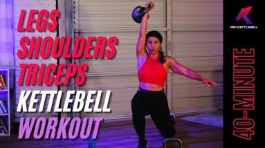 Kettlebell Killer Legs, Shoulders, Triceps Workout