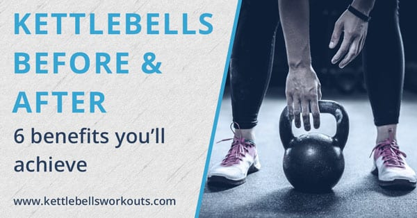 6 Kettlebell before and after benefits What results you