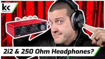 Focusrite Scarlett 2i2 and 250 Ohm Headphones