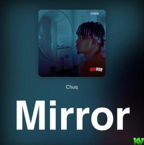 Chuq – Mirror