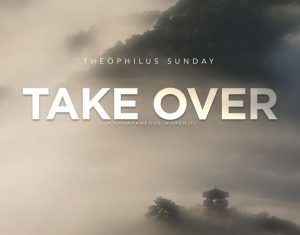 Theophilus Sunday – Take Over