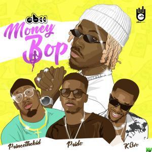 EBII Ft. Prido, K3vo, Princethekid – Money Bop