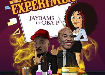 JaybamS Ft. OBA P – Experiment