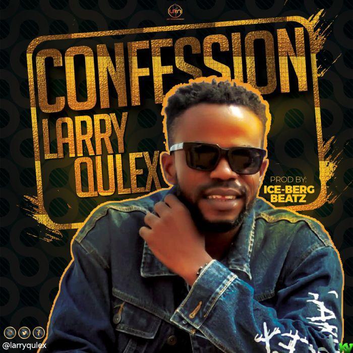 Larryqulex – Confession