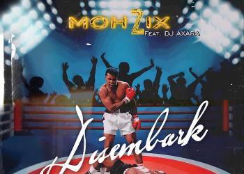 Mohzix - Disembark Feat DJ Axara