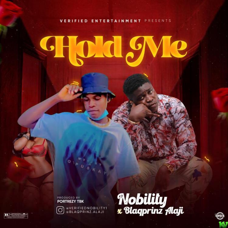 Nobility Ft. Blaqprinz Alaji – Hold Me