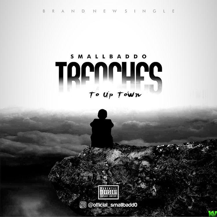 Small Baddo – Trenches To Up Town