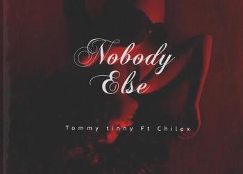 Tommy Tinny Ft. Chilex – Nobody Else