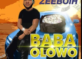 Zeeboih – Baba Olowo (Eze Ego)