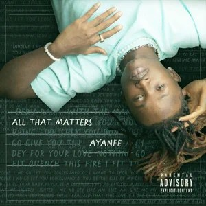 All That Matters EP By Ayanfe