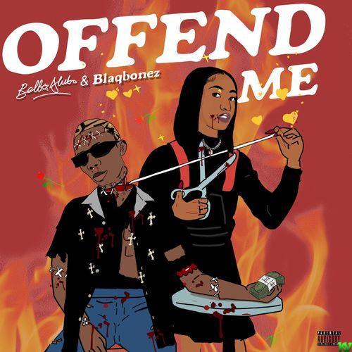 Bella Alubo – Offend Me ft. Blaqbonez