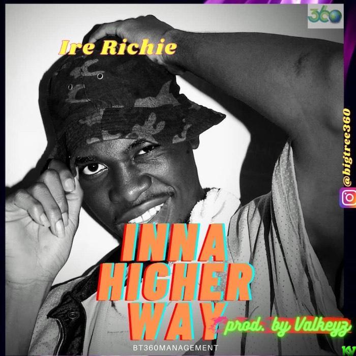Ire Richie – Inna Hgher Way
