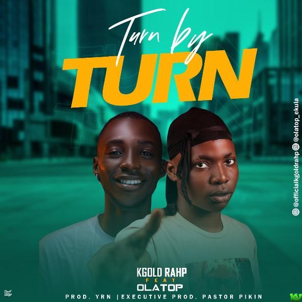 KGold Rahp Ft. Olatop – Turn By Turn