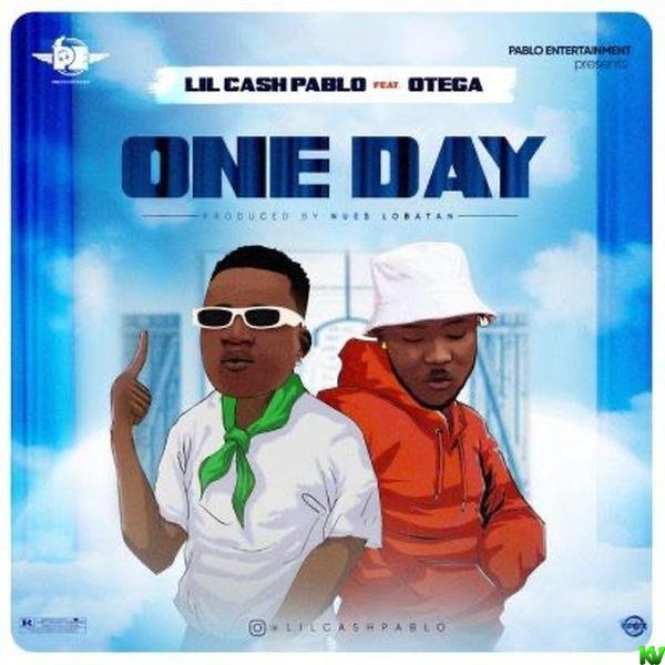 Lil Cash Pablo Ft. Otega – One Day