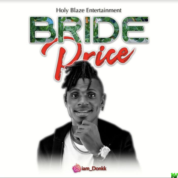 Donkk – Increase The Bride Price