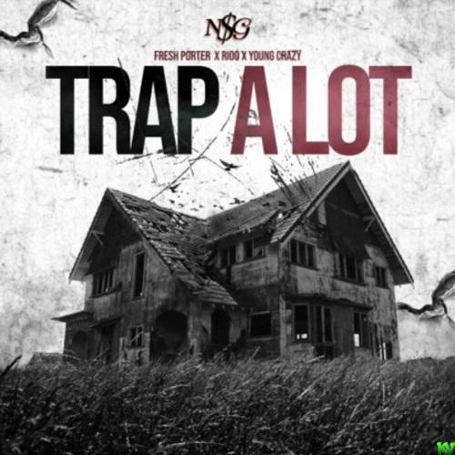 Fresh Porter Ft. Rioo, & Young Crazy – Trap A Lot