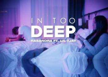 Rasandra – In Too Deep (feat. Lil Tjay)
