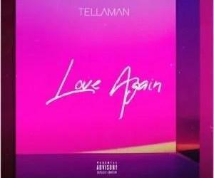 Tellaman – Love Again
