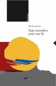 Sept méandres pour une vie, de YI In-seon, Decrescenzo éditeurs