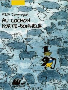 Au cochon porte-bonheur de Kim Jong-ryeol Editions Philippe Picquier