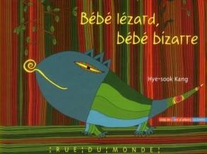 Bébe lézard, Bébé bizarre de KANG Hye-sook Editions Rue du monde