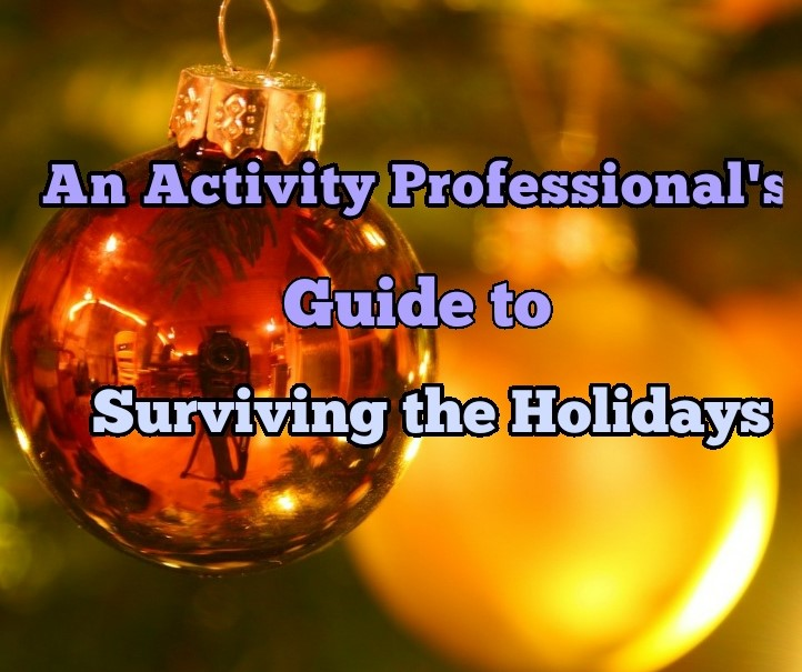 An Activity Professional's Guide to Surviving the Holidays