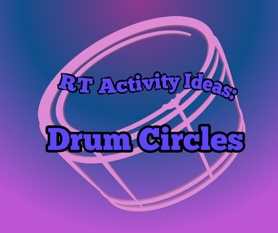 Recreation Therapy Activity Ideas: Drum Circles