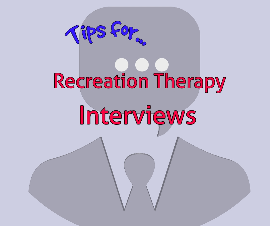 Tips for a Successful Recreation Therapy Interview - The Real