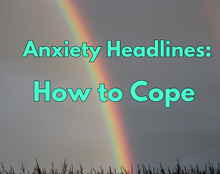 anxiety headlines: how to cope title image
