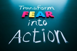 Transform Fear Into Entrepreneurial Action