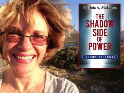 Interview with Pat Mclagan about The Shadow Side of Power: Lessons for Leaders