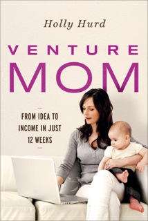 Venture Mom by Holly Hurd